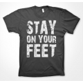 Stay On Your Feet - Mens T